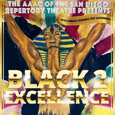 "The AAAC of the San Diego Repertory Theatre presents ""Black 2 Excellence Dance/Movement Extravaganza"""