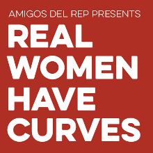 Amigos del Rep and The Roustabouts Theatre Co. present a staged reading of Real Women Have Curves