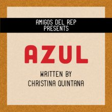 "San Diego REP Latinx New Play Festival presents ""Azul"""