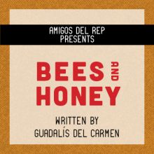 "San Diego REP Latinx New Play Festival presents ""Bees and Honey"""
