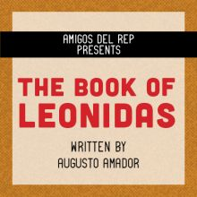 "San Diego REP Latinx New Play Festival presents""The Book of Leonidas"""