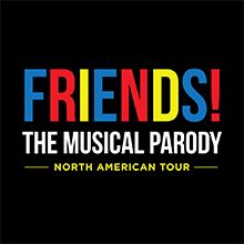 "Right Angle Entertainment presents ""FRIENDS! The Musical Parody"""