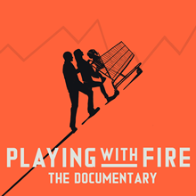 "99 Bravo presents an Only Today Production: ""Playing with FIRE"""