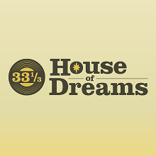 33 1/3: House of Dreams