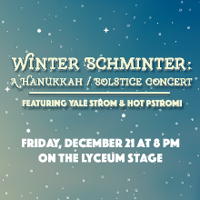 Winter Schminter: A Solstice Concert (Featuring Yale Strom)